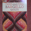 Twist -and-Turn Bargello Quilts